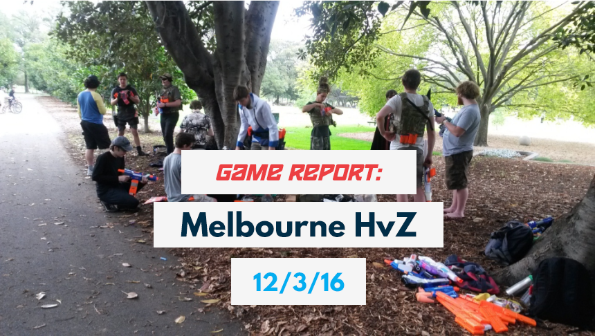 Game Report Melbourne HvZ 12-3-16