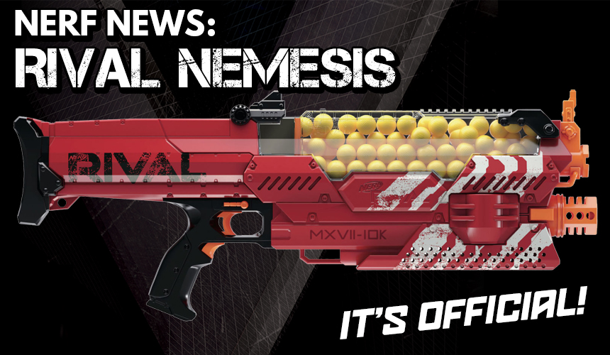 Nerf News: Rival Nemesis – It's Official!