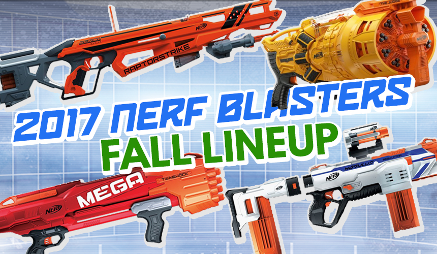 Nerf News: What we'll see at the 2017 New York Toy Fair ...