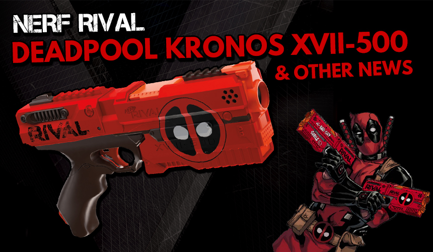 Multi-Part Update: Deadpool Blasters, Stock Dart Test 2017, and More!