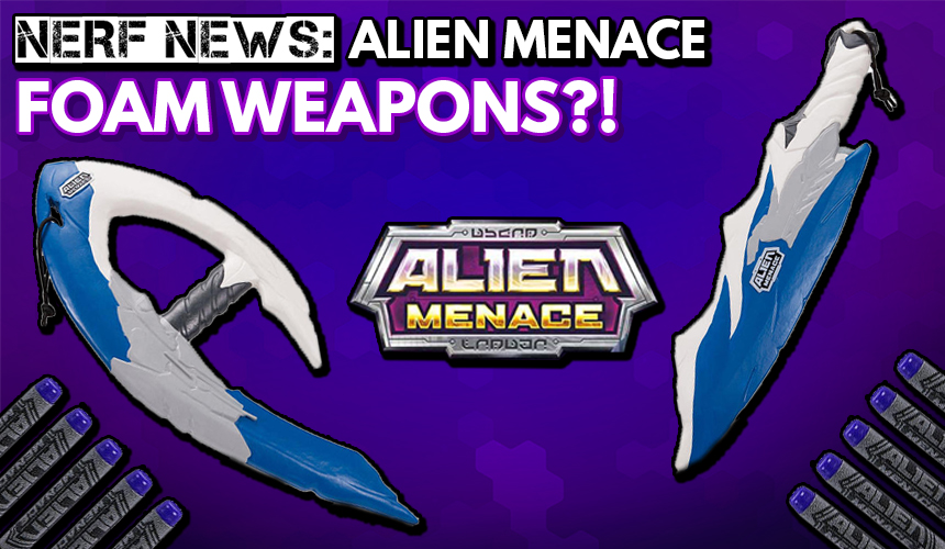 Nerf News: Alien Menace Melee Weapons listed on Toys R Us!