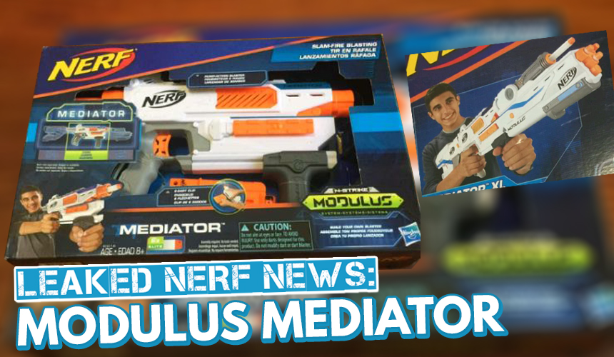 Leaked NERF NEWS: MODULUS Mediator!