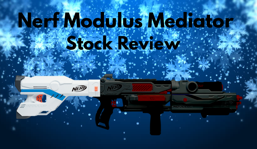 Nerf Modulus Mediator Stock Review